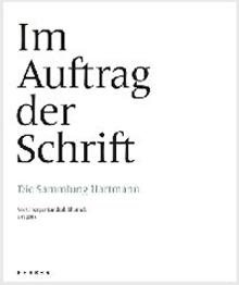 Angelika Arendt, Im Auftrag der Schrift. Die Sammlung Hartmann